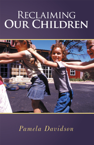 Reclaiming Our Children - eBook  -     By: Pamela Davidson