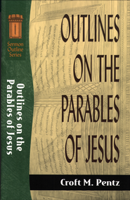 Outlines on the Parables of Jesus - eBook  -     By: Croft M. Pentz