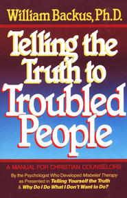 Telling the Truth to Troubled People - eBook  -     By: William Backus