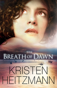 Breath of Dawn, The - eBook  -     By: Kristen Heitzmann