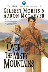 Over the Misty Mountains - eBook  -     By: Gilbert Morris, Aaron McCarver