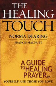 Healing Touch, The: A Guide to Healing Prayer for Yourself and Those You Love - eBook  -     By: Norma Dearing