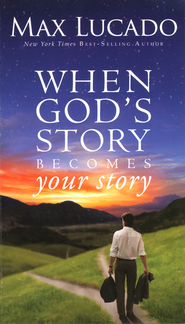 When God's Story Becomes Your Story  - Slightly Imperfect  -     By: Max Lucado