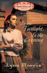 In the Twilight, in the Evening - eBook  -     By: Lynn Morris