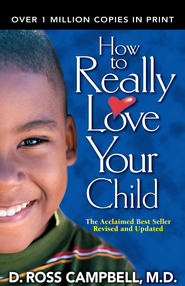 How to Really Love Your Child - eBook  -     By: D. Ross Campbell