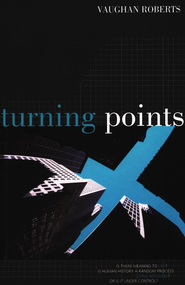 Turning Points   -     By: Vaughan Roberts