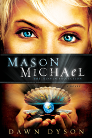 Mason Michael: The Heaven Projection - eBook  -     By: Dawn Dyson