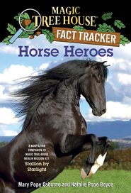 Magic Tree House Fact Tracker #27: Horse Heroes: A Nonfiction Companion to Magic Tree House #49: Stallion by Starlight - eBook  -     By: Mary Pope Osborne, Natalie Pope Boyce & Sal Murdocca (Illustrator)