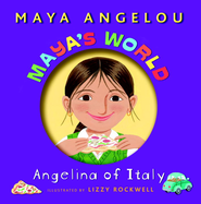 Maya's World: Angelina of Italy - eBook  -     By: Maya Angelou     Illustrated By: Lizzy Rockwell