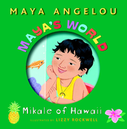 Maya's World: Mikale of Hawaii - eBook  -     By: Maya Angelou     Illustrated By: Lizzy Rockwell