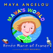 Maya's World: Renee Marie of France - eBook  -     By: Maya Angelou