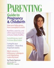 Parenting: Guide to Pregnancy and Childbirth - eBook  -     By: Paula Spencer, Parenting Magazine Editors