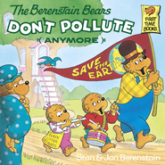 The Berenstain Bears Don't Pollute (Anymore) - eBook  -     By: Stan Berenstain, Jan Berenstain