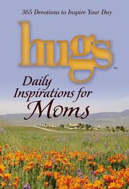 Hugs Daily Inspirations for Moms: 365 Devotions to Inspire Your Day - eBook  -