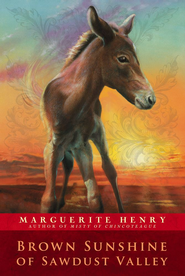 Brown Sunshine of Sawdust Valley - eBook  -     By: Marguerite Henry