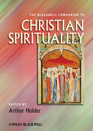 Blackwell Companion to Christian Spirituality  -     Edited By: Arthur Holder     By: Edited by Arthur Holder