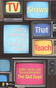 TV Shows That Teach: 100 TV Moments to Get Teenagers Talking - eBook  -     By: Eddie James, Tommy Woodard