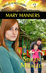 Stolen Miracles (Short Story) - eBook  -     By: Mary Manners