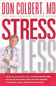 Stress Less: i?1/2Break the power of worry, fear, and other unhealthy habits i?1/2 Uncover the truth about cortisol and - eBook  -     By: Don Colbert M.D.