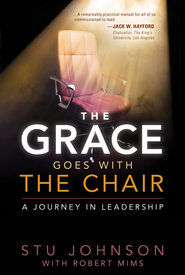 The Grace Goes With the Chair: A Journey in Leadership - eBook  -     By: Stu Johnson