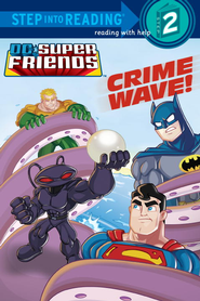 Crime Wave (DC Super Friends) - eBook  -     By: Billy Wrecks     Illustrated By: Dan Schoening