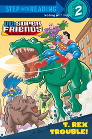 T. Rex Trouble! (DC Super Friends) - eBook  -     By: Billy Wrecks