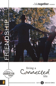 Friendship: Living a Connected Life - eBook  -     By: Brett Eastman, Dee Eastman, Todd Wendorff, Denise Wendorff