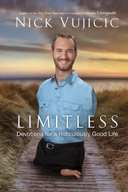 Limitless: Devotions for a Ridiculously Good Life - eBook  -     By: Nick Vujicic