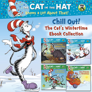 Chill Out! The Cat's Wintertime Ebook Collection (Dr. Seuss/Cat in the Hat) / Combined volume - eBook  -     By: Tish Rabe     Illustrated By: Joe Mathieu, Aristides Ruiz