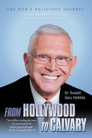 From Hollywood To Calvary: One Man's Religious Journey - eBook  -     By: Russell Heikkila