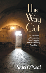 The Way Out: The Roadmap for Conquering Your Struggles and Transforming Your Life - eBook  -     By: Staci ONeal