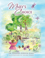 Mary's Choice - eBook  -     By: Dr. Barbara Horton Jones     Illustrated By: Shelbee Mares