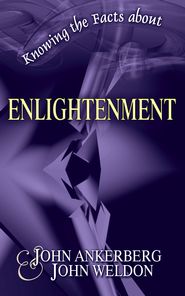 Knowing the Facts about Enlightenment - eBook  -     By: John Ankerberg, John Weldon