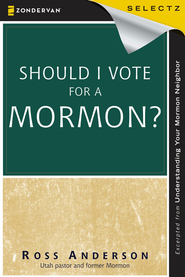 Should I Vote for a Mormon? - eBook  -     By: Ross Anderson
