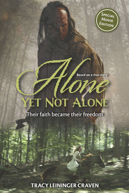 Alone Yet Not Alone - eBook  -     By: Tracy M. Leininger