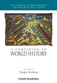A Companion to World History - eBook  -     Edited By: Douglas Northrop     By: Douglas Northrop(Ed.)
