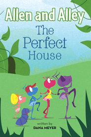 Allen and Alley: The Perfect House - eBook  -     By: Dana Meyer