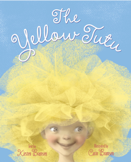 The Yellow Tutu - eBook  -     By: Kirsten Bramsen     Illustrated By: Carin Bramsen