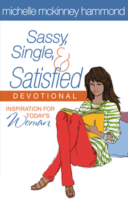 Sassy, Single, and Satisfied Devotional: Inspiration for Today's Woman - eBook  -     By: Michelle McKinney Hammond