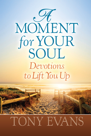 A Moment for Your Soul: Devotions to Lift You Up - eBook  -     By: Tony Evans