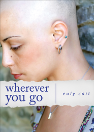 Wherever You Go - eBook  -     By: Euly Cait