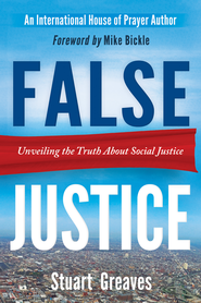 False Justice: Unveiling the Truth About Social Justice - eBook  -     By: Stuart Greaves