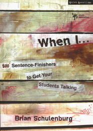 When I ...: 500 Sentence-Finishers to Get Your Students Talking - eBook  -     By: Brian Schulenburg
