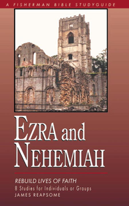 Ezra & Nehemiah: Rebuilding Lives of Faith - eBook  -     By: James Reapsome