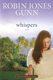 Whispers: Book 2 in the Glenbrooke Series - eBook  -     By: Robin Jones Gunn