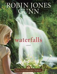 Waterfalls: Book 6 in the Glenbrooke Series - eBook  -     By: Robin Jones Gunn