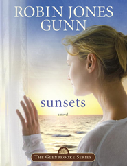 Sunsets: Book 4 in the Glenbrooke Series - eBook  -     By: Robin Jones Gunn