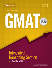 Master the GMAT: Integrated Reasoning Section: Part IV of VI (2013) - eBook  -     By: Peterson's
