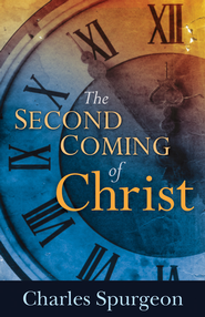 The Second Coming of Christ - eBook  -     By: Charles H. Spurgeon