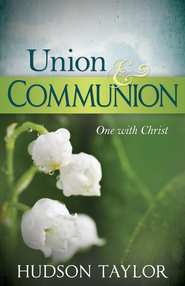 Union & Communion - eBook  -     By: Hudson Taylor